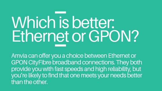 Which is better, Ethernet or GPON?